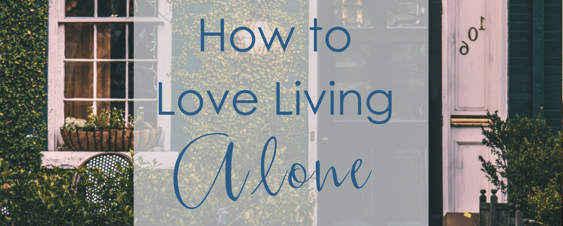 how to love living alone