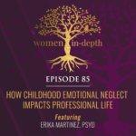 childhood-emotional-neglect-dr-erika-martinez-psychologist-miami